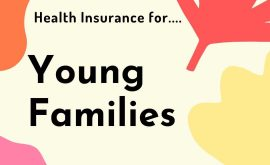 Health insurance for young families. What you need to know!